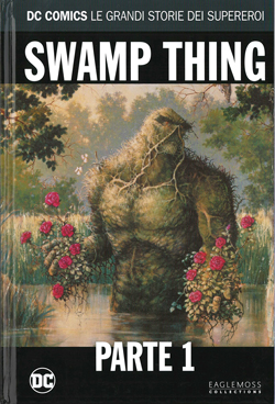 Dc Comics – Le Grandi Storie Dei Supereroi 69 Swamp Thing 1