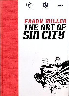 Frank Miller - The Art of Sin City - Offerta !!