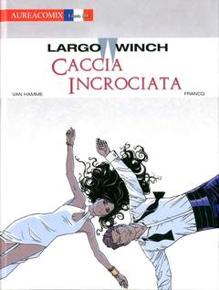 Aureacomix 61 Largo Winch 19 Caccia Incrociata