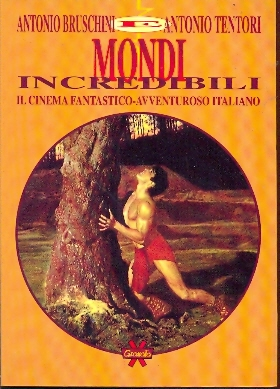 Bruschini-Tentori - Mondi Incredibili