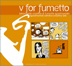 V For Fumetto: Laboratorio Creativo Di Fumetto Sperimentale