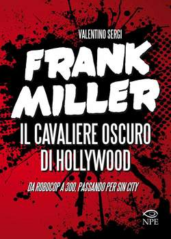Frank Miller Il Cavaliere Oscuro Di Hollywood