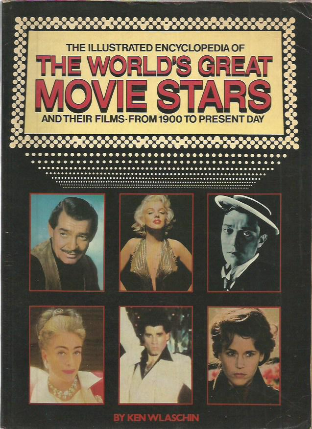 The illustrated Encyclopedia of The word's Great Movie Star