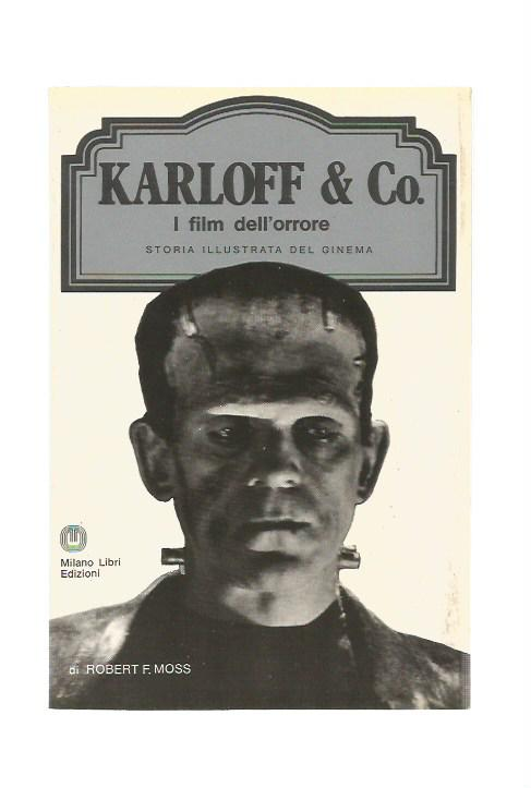 Karloff & Co. - Storia illustrata del Cinema - Milano Libri