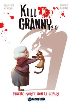 Kill The Granny 2.0 Finche' Morte Non Li Separi
