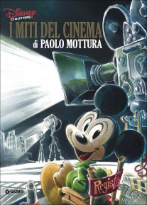 Graphic novel - Disney d'autore.Miti del cinema di Paolo Mottura
