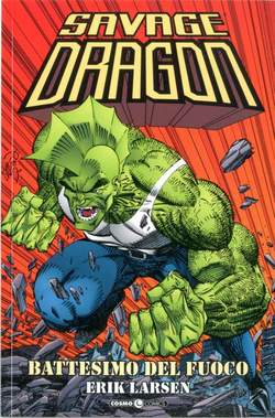 Savage Dragon 1 Battesimo del fuoco