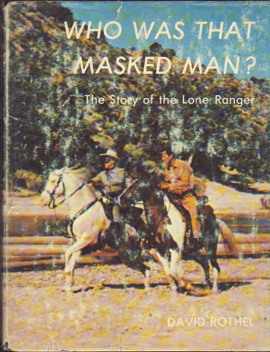 WHO WAS THAT MASKED MAN? - STORY OF THE LONE RANGER