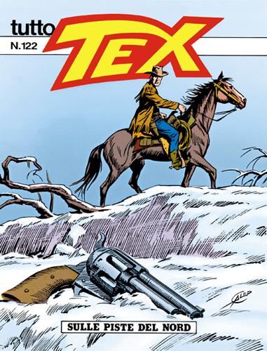 Tutto Tex n.122 - Sulle piste del Nord